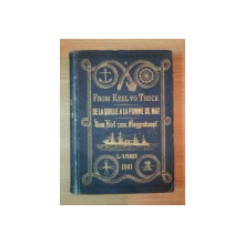 FROM KEEL TO TRUCK DE LA QUILLE A LA POMME DE MAT, DICTIONNAIRE DE MARINE EN ANGLASI, FRANCAIS ET ALLEMAND par CAPITANE H. PAASCH, PARIS 1901