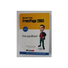 FRONTPAGE 2003 PENTRU INCEPATORI de JENNIFER ACKERMANN KETTEL si KATE J. CHASE , 2005