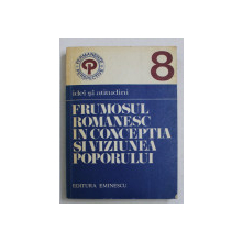 FRUMOSUL ROMANESC IN CONCEPTIA SI VIZIUNEA POPORULUI de IOAN SERB si FLORICA SERB , 1977 , DEDICATIE*