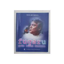 FUGAR( U) PRIN LUMEA MUZICII de OANA GEORGESCU , 2004 , PREZINTA SUBLINIERI CU CREIONUL *