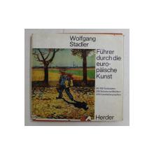 FUHRER DURCH DIE EUROPAISCHE KUNST von WOLFGANG STADLER , 1975