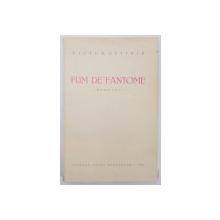 FUM DE FANTOME. EVOCARI de VICTOR EFTIMIU, PRIMA EDITIE  1940