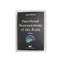 FUNCTIONAL NEUROANATOMY OF THE BRAIN by LEON DANAILA , THIRD PART , 2012