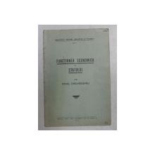 FUNCTIUNEA ECONOMICA A STATULUI de MIHAIL GHEMEGEANU , BIBLIOTECA REVISTEI  'INDUSTRIE SI COMERT ' NR. 3 , 1936