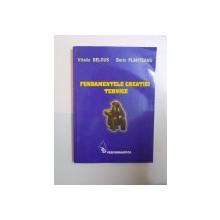 FUNDAMENTELE CREATIEI TEHNICE de VITALIE BELOUS , BORIS PLAHTEANU , 2005