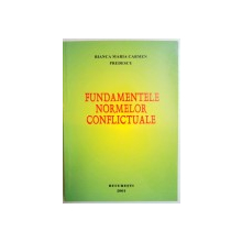 FUNDAMENTELE NORMELOR CONFLICTUALE de BIANCA MARIA CARMEN PREDESCU , 2001