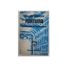 FURTUNA - TESTAMENTUL LUI SHAKESPEARE de GHEORGHE CHITULESCU , 1985