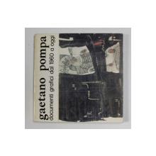 GAETANO POMPA - DOCUMENTI GRAFICI DAL 1960 A OGGI , 1976
