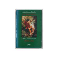 GAIUS VALERIUS CATULLUS  - CARMINA SELECTA  - POEME ALESE  - CATUL - ' ROMANTICUL ' LATIN  , 2009 , PREZINTA HALOURI DE APA *