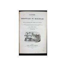 GALERIE DES PERSONNAGES DE SHAKSPEARE reproduits DANS LES PRINCIPALES SCENES SES PIECES par AMEDEE PICHOT - PARIS, 1844