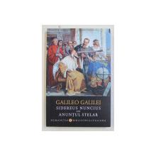 GALILEO GALILEI  - SIDEREUS NUNCIUS sau ANUNTUL STELAR , 2018