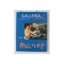 GALLERIA D ' ARTE , VOLUME 22 : MANET direzione da FEDERICO CURTI , 2001