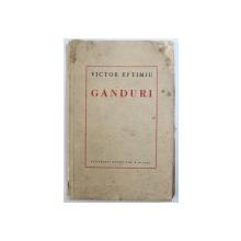 GANDURI de VICTOR EFTIMIU , 1940 , DEDICATIE*
