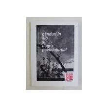GANDURI IN ALB SI NEGRU - PSEUDOJURNAL  de CRISTINA COZMOVICI , 2016
