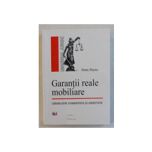 GARANTII REALE MOBILIARE  - LEGISLATIE COMENTATA SI ADNOTATA de RADU RIZOIU , 2006