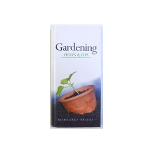 GARDENING HINTS & TIPS by MARGARET BRIGSS , 2006