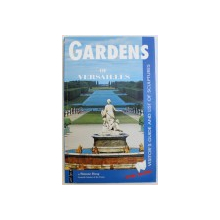 GARDENS OF VERSAILLES by SIMONE HONG , VISITOR' S GUIDE AND LIST OF SCULPTURES , 1999