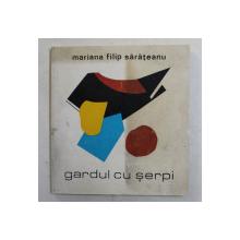 GARDUL CU SERPI de MARIANA FILIP SARATEANU , 1970 *DEDICATIE
