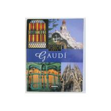 GAUDI - GENIOS DEL ARTE , textos ALBERTO T . ESTEVEZ , EDITIE IN LIMBA SPANIOLA
