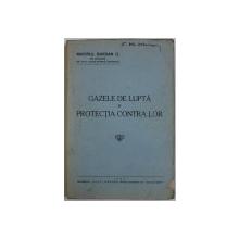 GAZELE DE LUPTA SI PROTECTIA CONTRA LOR de MAIORUL BARDAN D . , 1936