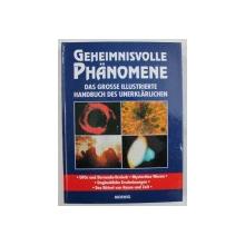 GEHEIMNISVOLLE PHANOMENE - DAS GROSSE ILLUSTRIERTE HANDBUCH DES UNERKLARLICHEN , 1999