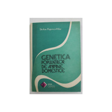 GENETICA POPULATIILOR DE ANIMALE DOMESTICE de STEFAN POPESCU - VIFOR , 1990