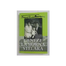 GENEZE LA BORNA STELARA DE TOMA GEORGE MAIORESCU , 2013 , *DEDICATIE