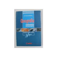 GEOGRAFIA CONTINENTELOR EXTRAEUROPENE , MANUAL PENTRU CLASA A - VII -A de OCTAVIAN MANDRUT , 2007