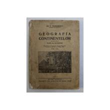 GEOGRAFIA CONTINENTELOR PENTRU CLASA II - A SECUNDARA de GH. C. TEODORESCU , 1945