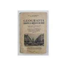 GEOGRAFIA EUROPEI SI AMERICEI DE NORD - pentru CLASA III -A SECUNDARA si CLASA II -A COMERCIALA de GH. C . TEODORESCU , 1945, PREZINTA HALOURI DE APA *