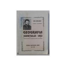 GEOGRAFIA JUDETULUI IASI PENTRU CLASA II - A PRIMARA URBANA SI PENTRU CLASA III - A PRIMARA RURALA de V . RACEANU , GH. IENACHESCU si I. CREANGA , 1879 , EDITIE ANASTATICA , 1996