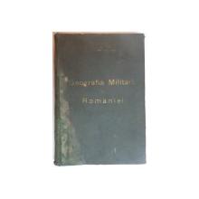 GEOGRAFIA MILITARA A ROMANIEI de MAIOR I.PAVELESCU ,  BUCURESTI 1910