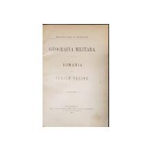GEOGRAFIA MILITARA. ROMANIA CU TARILE VECINE de MAIORUL IOAN N. POPOVICI - BUCURESTI, 1906