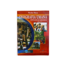GEOGRAFIA UMANA , POPULATIA SI ASEZARILE   de NICOLAE ILINCA , 2008