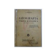 GEOGRAFIA UMANA SI POLITICA PENTRU CLASA VI -A SECUNDARA de S. MEHEDINTI , EDITIA I , 1937