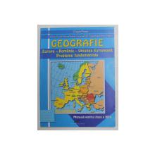 GEOGRAFIE - EUROPA - ROMANIA - UNIUNEA EUROPEANA - PROBLEME FUNDAMENTALE , MANUAL PENTRU CLASA A  XII -A de GRIGORE POSEA ...ADRIAN CIOACA , 2008