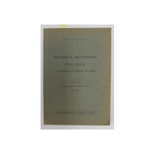 GEOGRAFUL MACEDONIAN IOAN CIULLI de MARIN POPESCU - SPINENI , 1937 , DEDICATIE *