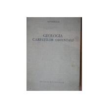 GEOLOGIA CARPATILOR ORIENTALI de ION BANCILA  1958