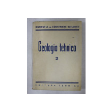 GEOLOGIA TEHNICA , VOLUMUL II , 1951