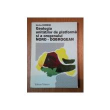 GEOLOGIA UNITATILOR DE PLATFORMA SI A OROGENULUI NORD- DOBROGEAN- LIVIU IONESI, BUC. 1994