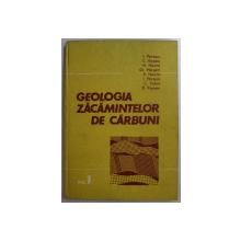 GEOLOGIA ZACAMINTELOR DE CARBUN - PROBLEME FUNDAMENTALE VOL. I , AUTORI COLECTIV , 1986
