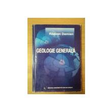 GEOLOGIE GENERALA  curs pentru setia de Mediu a Facultatii de Geografie de RAZVAN DAMIAN , 2001