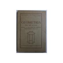 GEOMETRIA IN SPATIU  - MANUAL SI CULEGERE DE PROBLEME PENTRU CLASELE A IX -A si A X - A  , 1954