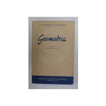 GEOMETRIA , MANUAL PENTRU CLASA A IX -A de GH. D . SIMIONESCU si CEZAR COSNITA , 1961