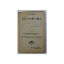 GEOMETRIA PENTRU CLASA a - III - a A LICEELOR DE BAIETI SAU FETE SI A SCOLILOR NORMALE DE BAIETI SAU FETE ED. a - XI - a de GR. ORASANU , 1980
