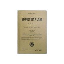 GEOMETRIA PLANA PENTRU CLASA A IV -A A LICEELOR DE BAETI SAU DE FETE de GR, ORASANU , 1930