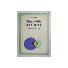 GEOMETRIE ANALITICA - MANUAL PENTRU CLASA  A XI- A de GH. D. SIMIONESCU , 1980