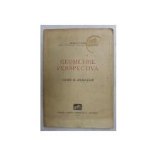 GEOMETRIE PERSPECTIVA,TEORIE SI APLICATIUNI de SCARLAT FOTINO,1941