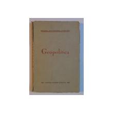 GEOPOLITICA de ION CONEA, ANTON GOLOPENTIA, M. POPA - VERES