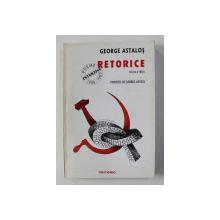 GEORGE ASTALOS - RETORICE - POEME INTERZISE 1958 - 1989 , PORTRETE de GEORGE APOSTU ,  EDITIE IN ROMANA SI FRANCEZA , TIPARITA FATA - VERSO , 2000